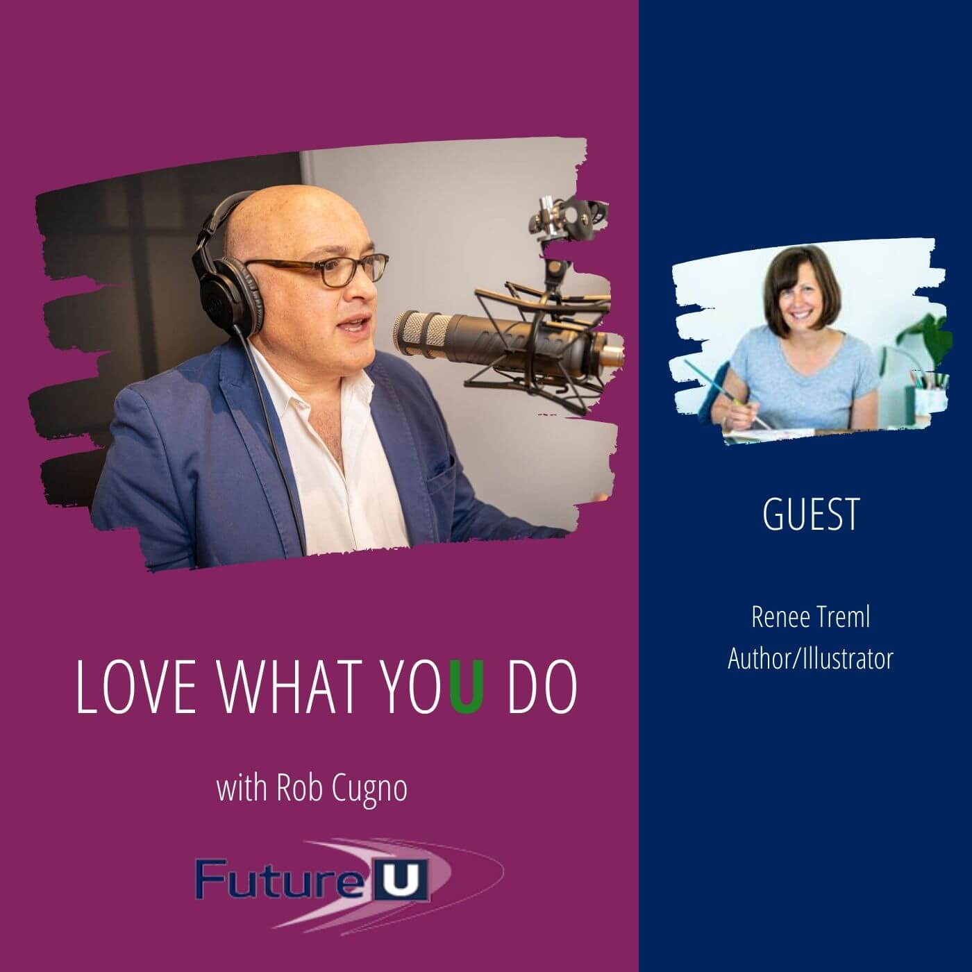 Podcast 2 - Future-U-Love-What-You-Do-Renee-Treml